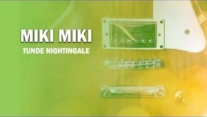 Tunde Nightingale - Miki Miki